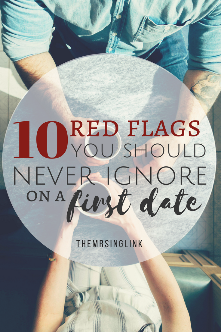Relationship Red Flags Never To Ignore  >> 10 First Date Red Flags You Should Never Ignore Red Flag