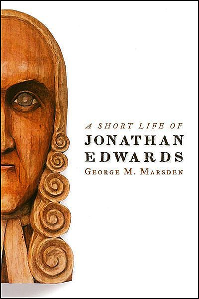 A Short Life of Jonathan Edwards