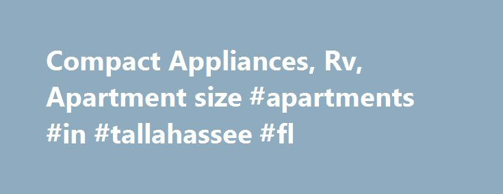 Compact Appliances, Rv, Apartment size #apartments #in ...