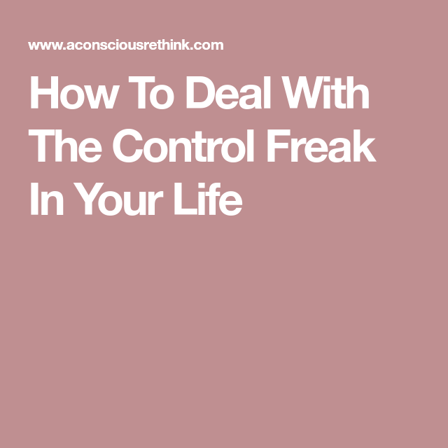 How To Deal With A Control Freak