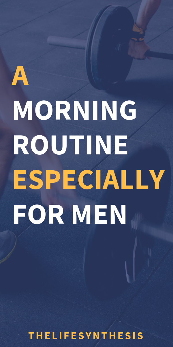 How to Create a Morning Routine for Men #morningroutine