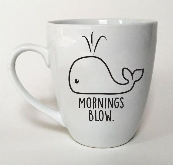 Whale Mug Mornings Blow - Fun Gift Idea - Office Coffee Mug - Cute Whale The