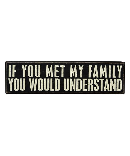 the first time I read this it said 'If you met my husband...' And to me, that makes sense too.