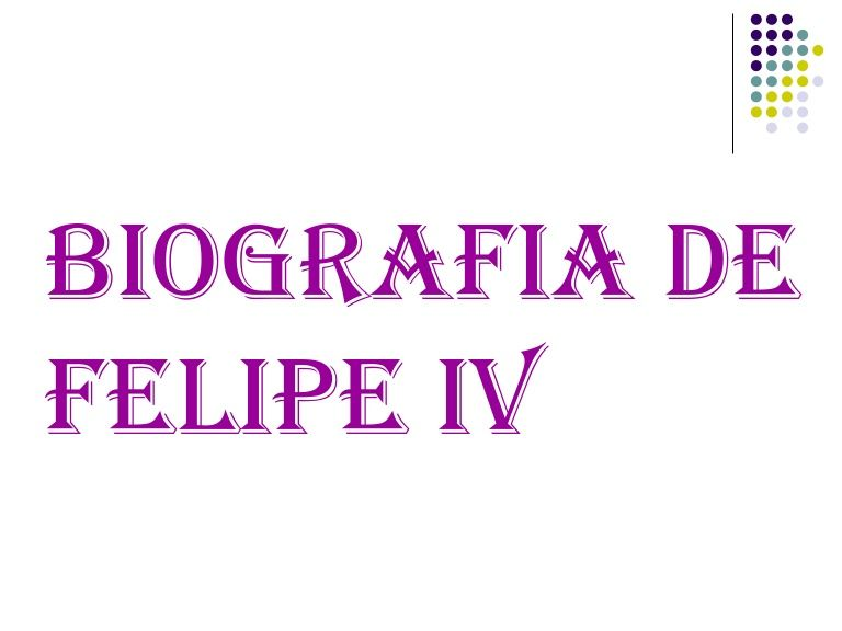 BIOGRAFIA DE FELIPE IV | Felipe IV | Biografía