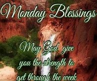 Monday Blessings, Have A Blessed Day