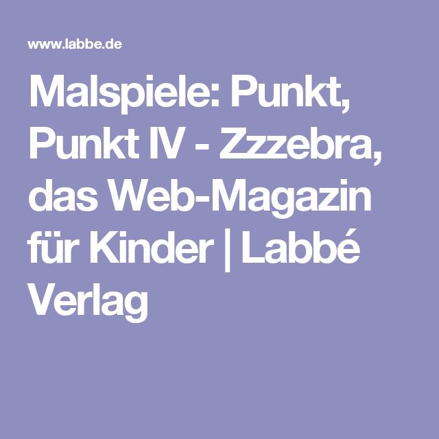 Malspiele: Punkt, Punkt IV - Zzzebra, das Web-Magazin für Kinder ...