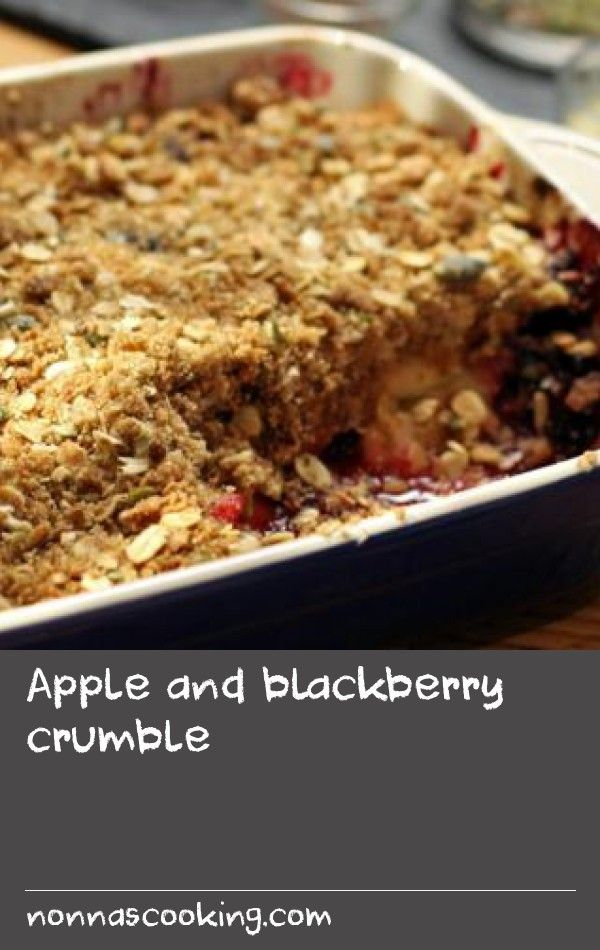 Apple And Blackberry Crumble Paul Hollywood Adds A Twist To The Traditional Crumble Topping With The Add Apple Dishes Blackberry Recipes Crumble Topping