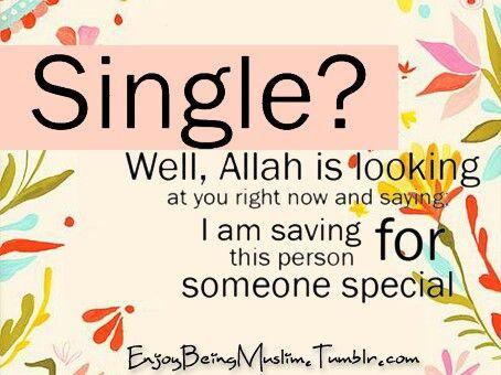 Single? Allah is writing my love story..