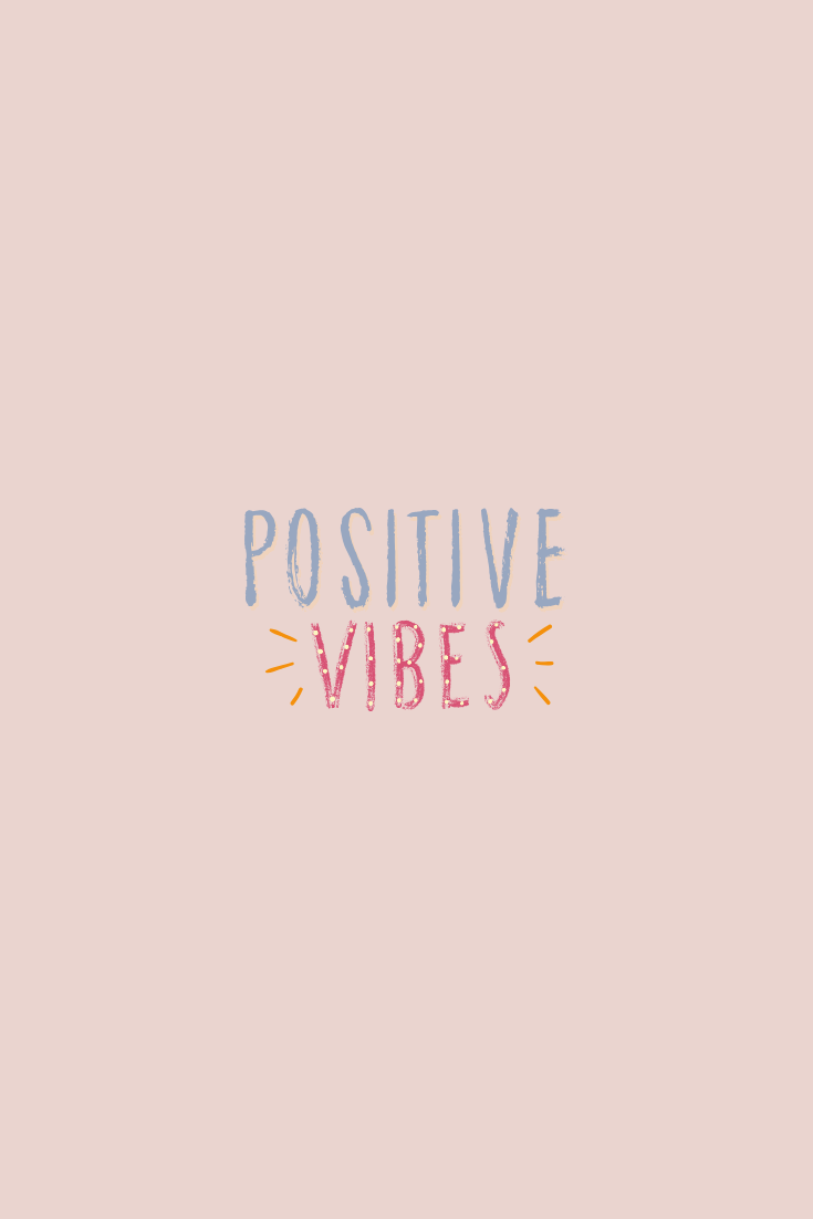 Positive Vibes Simple Free Wallpaper Lock Screen Iphone And Android In 2020 Iphone Wallpaper Girly Instagram Editing Apps Iphone Instagram