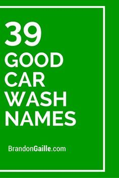 39 Good Car Wash Names Catchy Slogans Business Name Ideas