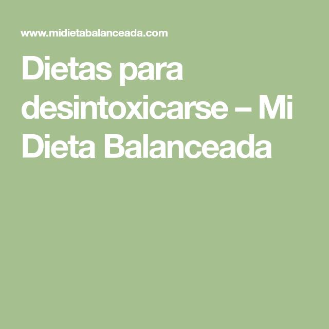 Dietas para desintoxicarse - Mi Dieta Balanceada - Diet..