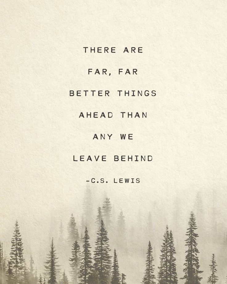 C.S. Lewis quote, there are far far better things ahead than any we leave behind, gifts for him, mot