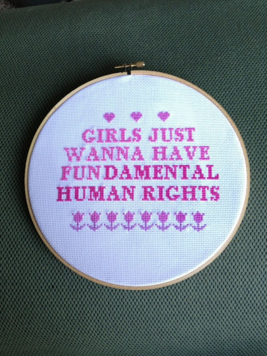 Girls Just Wanna Have Fundamental Human Rights Feminism Embroidery
