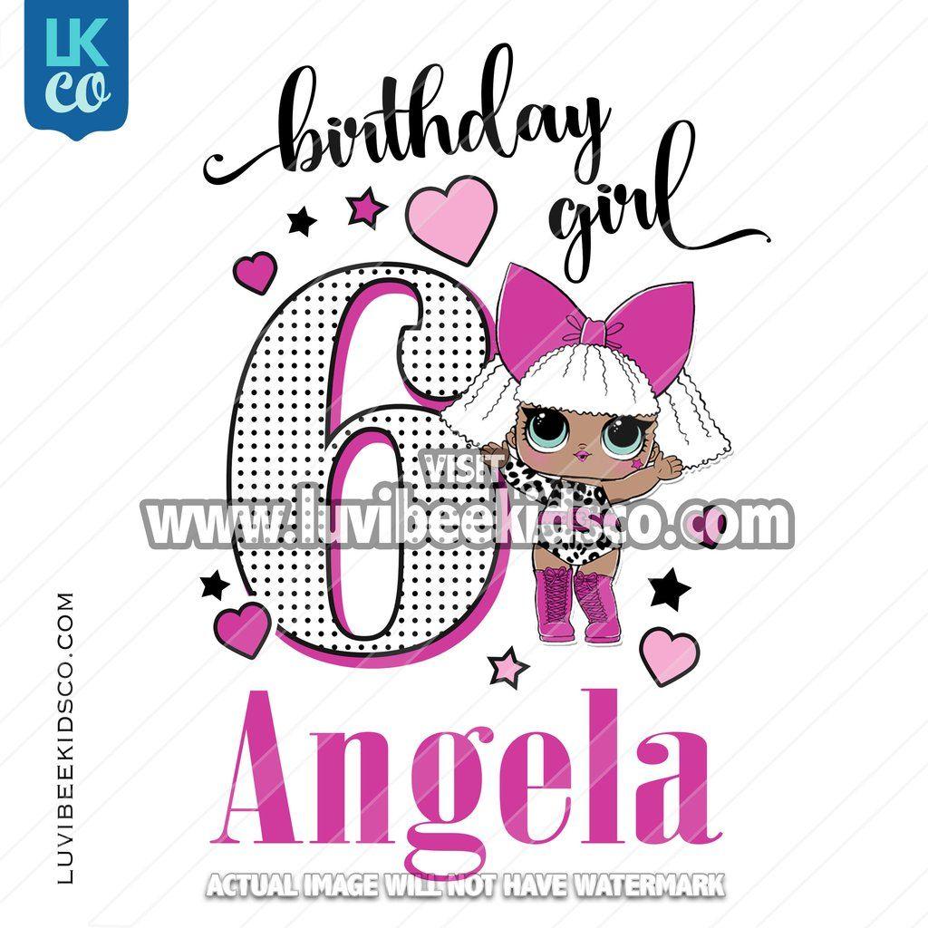 Lol Surprise Iron On Transfer Design Birthday Girl Diva 6th Birthday Girls Diy Birthday Shirt Girl Birthday