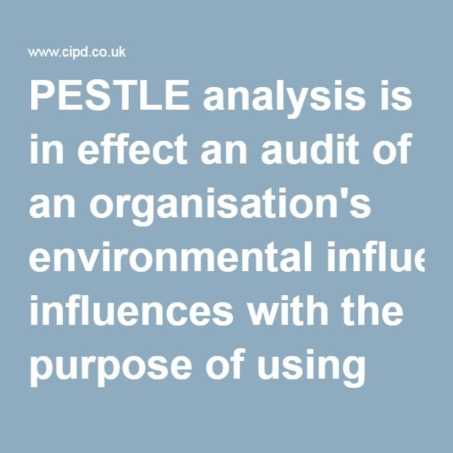 PESTLE analysis is in effect an audit of an organisationu0027s - pest analysis