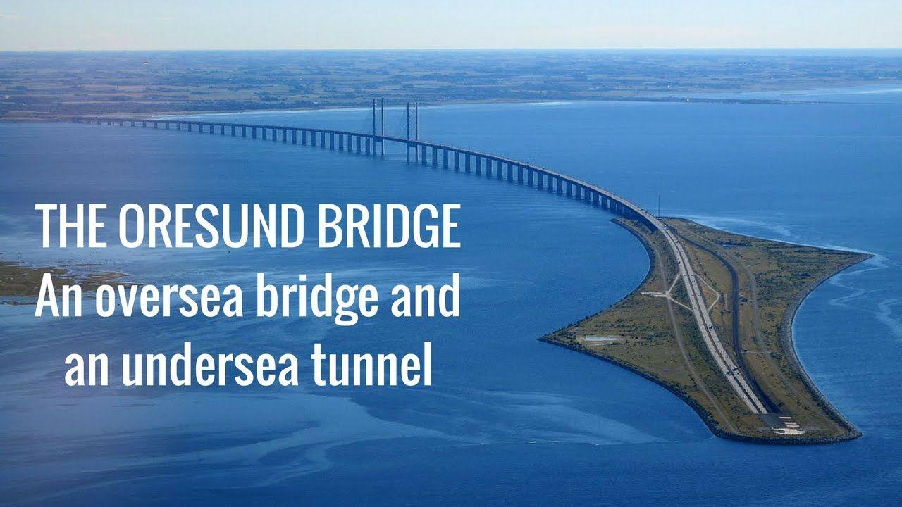 Oresund Sea Link The Impossible Undersea Bridge Amazing Structures Bridge Oresund Bridge Fun Facts