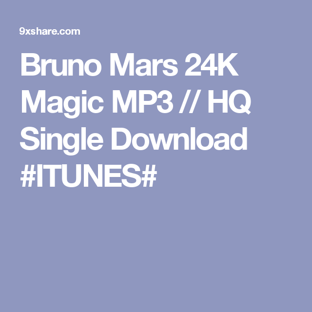 Bruno Mars 24K Magic MP3 // HQ Single Download #ITUNES#