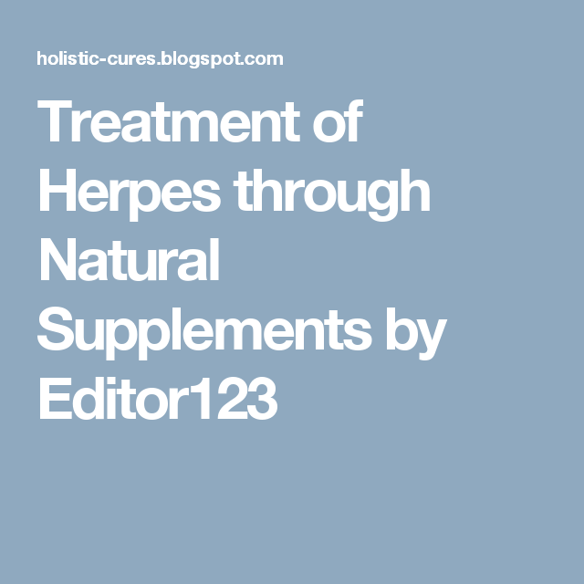 Treatment Of Herpes Through Natural Supplements By Editor123