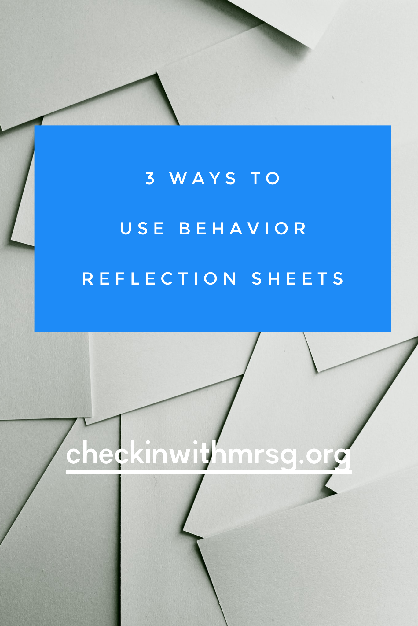 3 Ways To Use Behavior Reflection Sheets