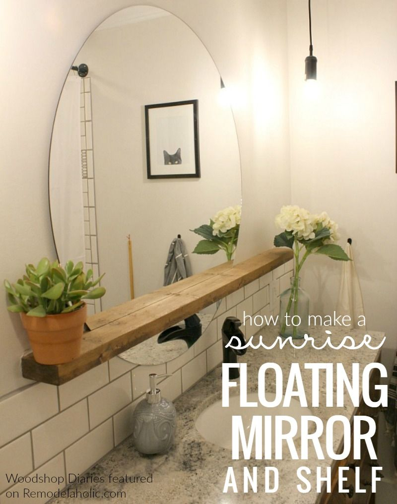 "Bathroom Mirror Diy how to make a modern ""sunrise"" floating mirror + shelf 
