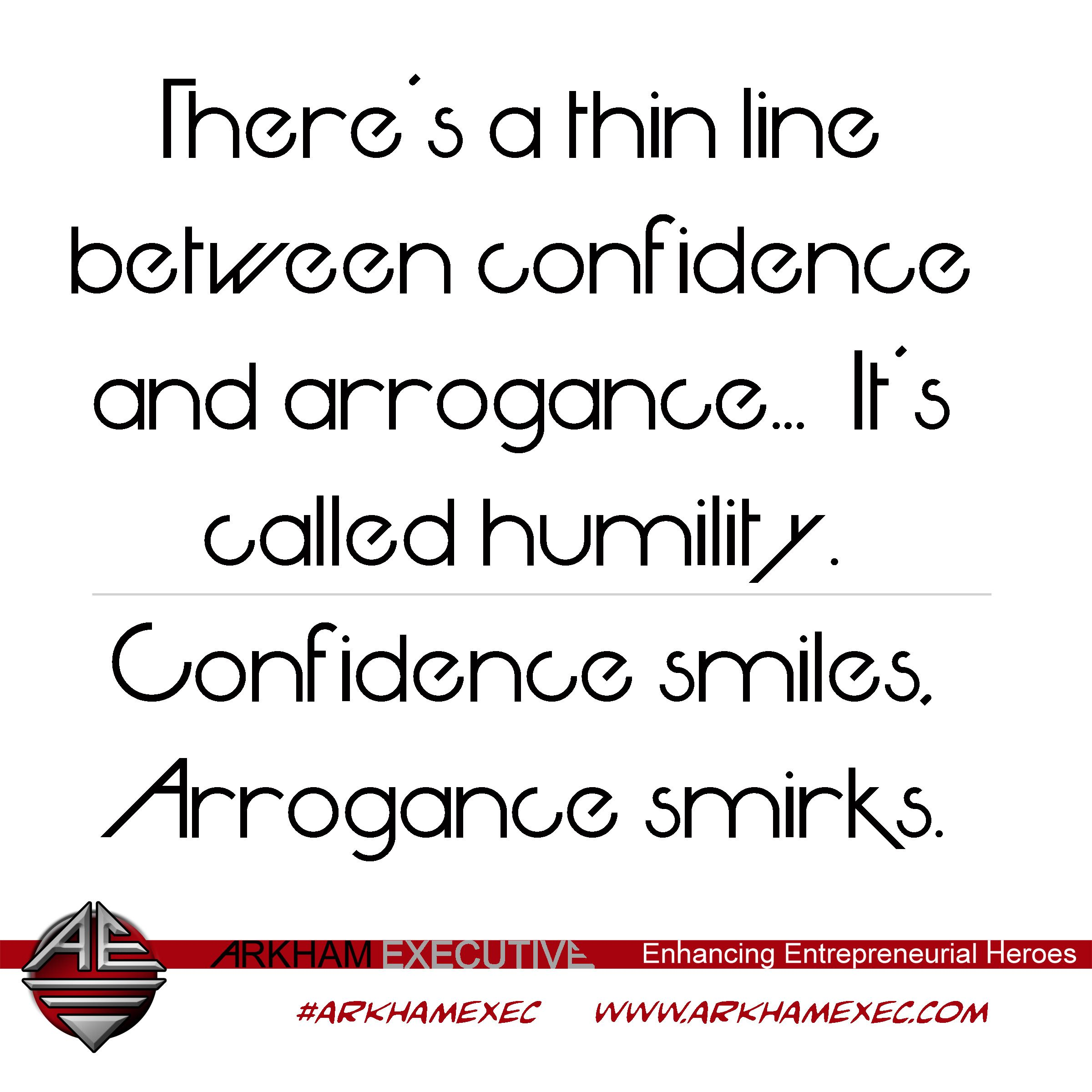 Thin line between confidence and arrogance