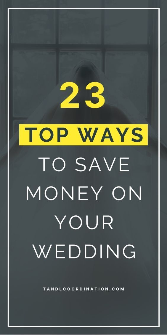 23 Best Ideas To Save You Money On Your Wedding Budget