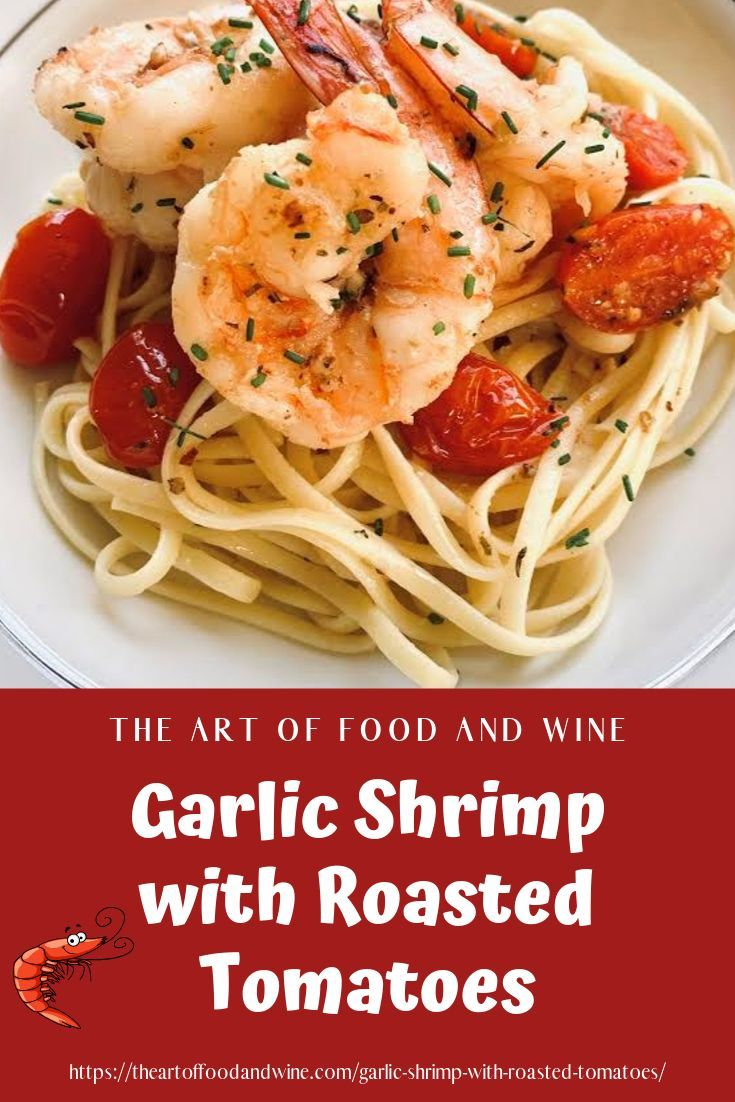 Garlic Shrimp Garlic shrimp with roasted tomatoes on top of linguine is an easy weeknight dinner, b