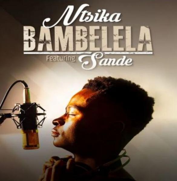 Ntsika Bambelela Feat Sande In 2020 Sande Hit Songs Soul Music