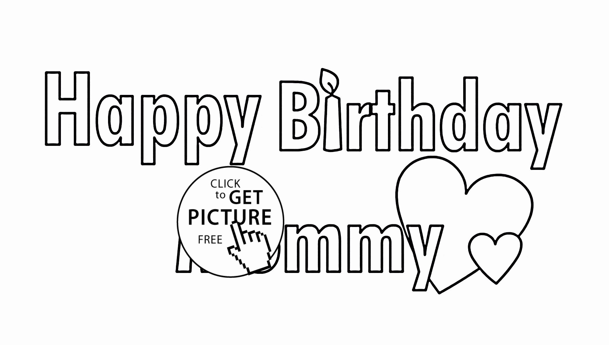 Happy Birthday Mom Coloring Page Awesome Happy Birthday Mommy Coloring Page For Kids In 2020 Happy Birthday Mommy Happy Birthday Coloring Pages Birthday Coloring Pages