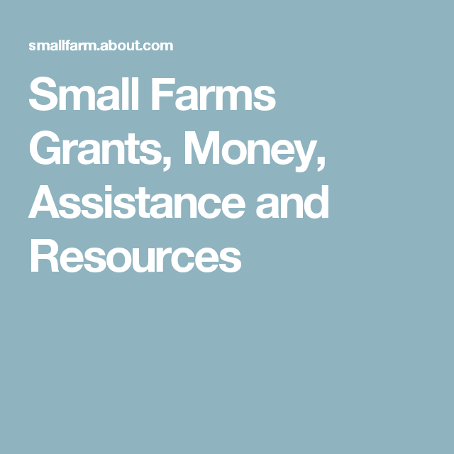 How To Find Small Farm Grants And Financial Resources