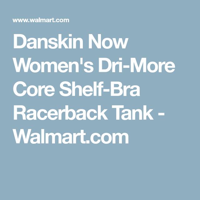 faca83cde42 Danskin Now Women s Dri-More Core Shelf-Bra Racerback Tank - Walmart.com