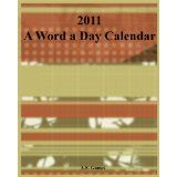 A Word a Day Calendar 2011 (Kindle Edition)By A.S. Games