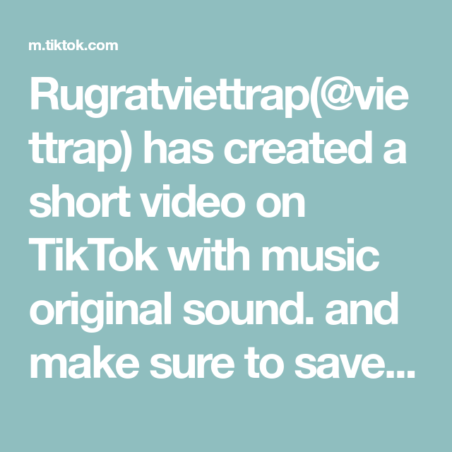 Rugratviettrap Viettrap Has Created A Short Video On Tiktok With Music Original Sound And Make Sure To Save This Before They The Originals How To Make Music