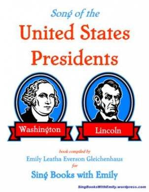 Presidents Name Song for Sing Books with Emily  Song Intro by Emily Leatha Everson Gleichenhaus  Illustrations and Layout Compiled by Emily Leatha Everson Gleichenhaus   - Learn more here: http://singbookswithemily.wordpress.com/2012/02/23/the-presidents-name-song-a-singable-picture-book/