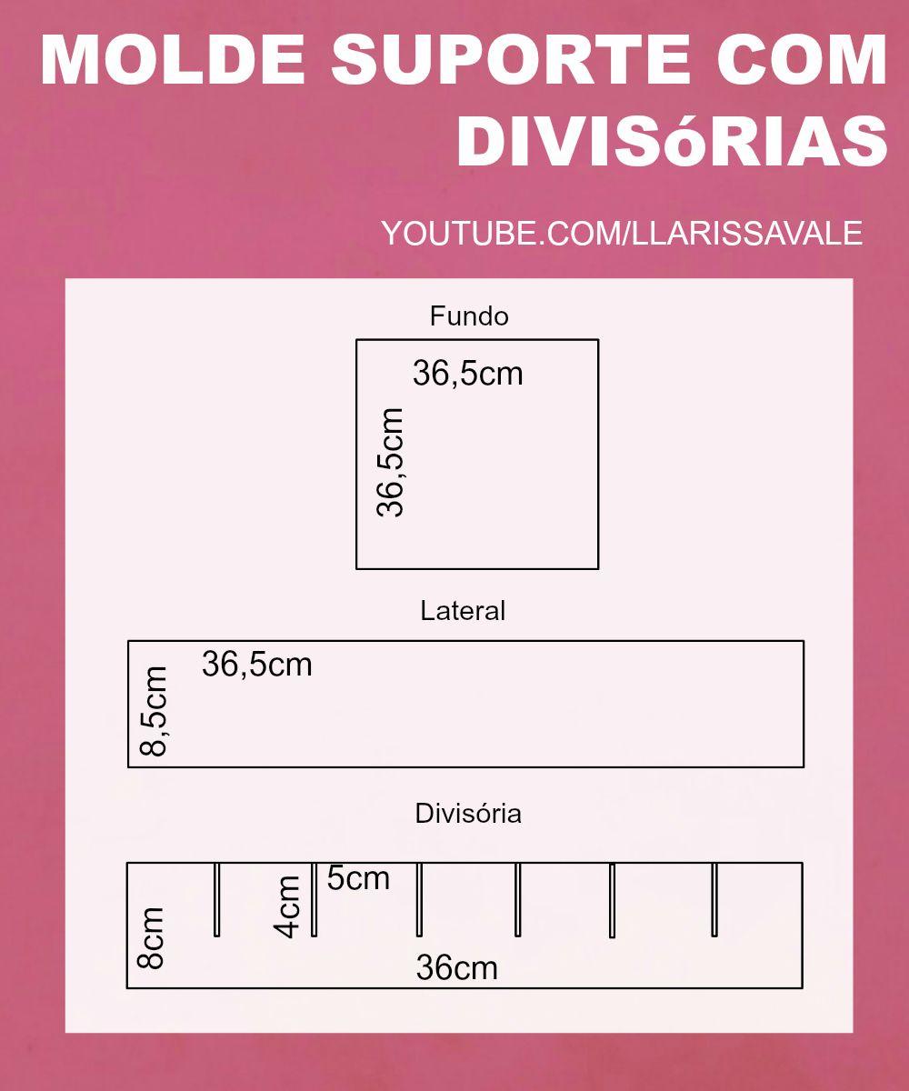 Molde Suporte com Divisórias  Larissa Vale  https://youtu.be/f4IIMbJ38t8