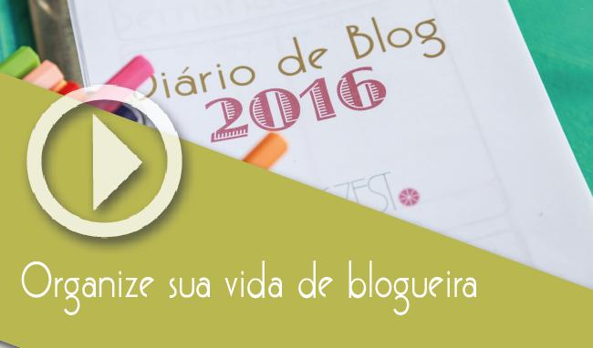Diário de Blog 2016: Organize sua vida de blogueira - Blogzest