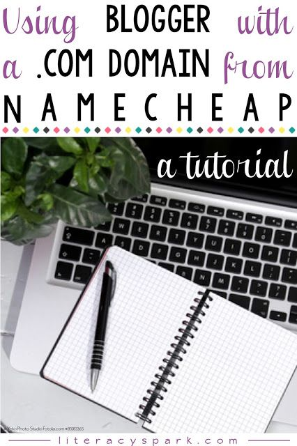 Using Blogger with a  Domain through NameCheap *Tutorial