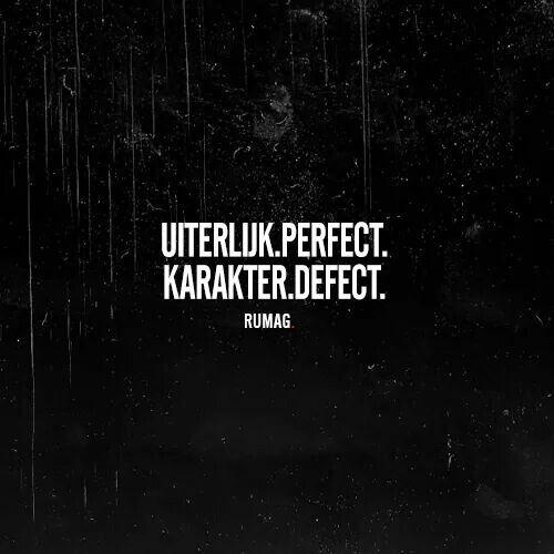 Citaten Politiek Xl : Uiterlijk perfect karakter defect teksten teksten citaten en