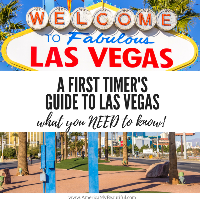 A First Timer S Guide To Las Vegas What You Need To Know Las Vegas Vegas Visit Las Vegas