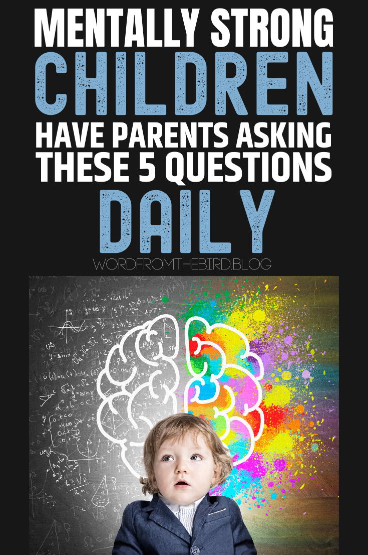 Parenting Hacks for Raising Mentally Strong and Emotionally Healthy Kids  5 Questions to Ask Daily Parenting tips and hacks for raising mentally strong and emotionally he...