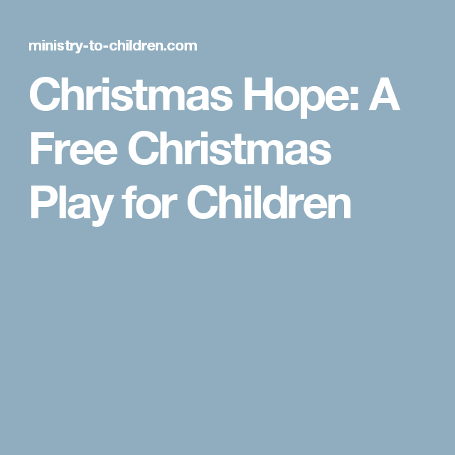Christmas Hope A Free Christmas Play For Children