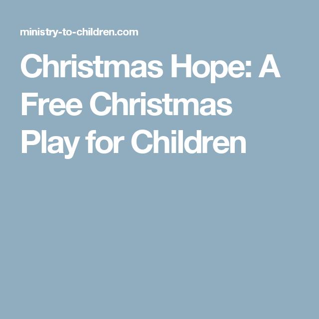 Christmas Play Scripts Free.Christmas Hope A Free Christmas Play For Children Skits