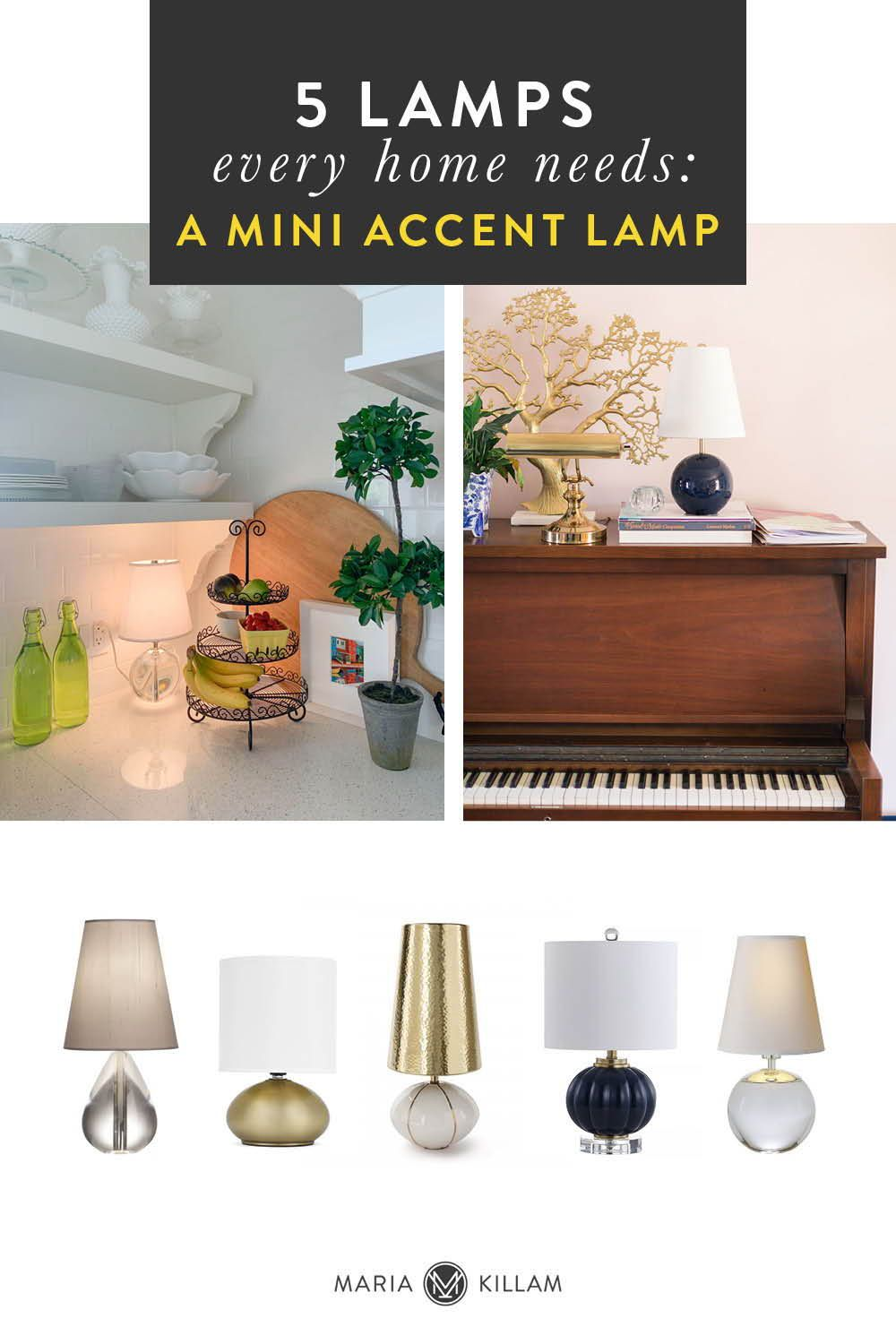 5 Lamps Everyone Should Have In Their Home Maria Killam In 2020 Mini Accent Lamps Home Decor Decor