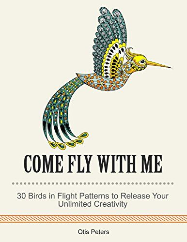 FREE TODAY  -  05/11/2016:  Come Fly with Me: 30 Birds in Flight Patterns to Release ... https://www.amazon.com/dp/B01FDX2GW8/ref=cm_sw_r_pi_dp_C55mxb39SNWE2