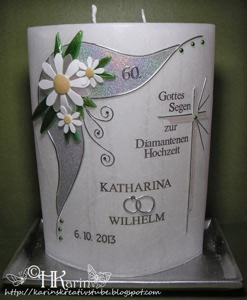 "Karins Kreativstube: Kerze Diamantene Hochzeit ""Katharina & Wilhelm"" we..."