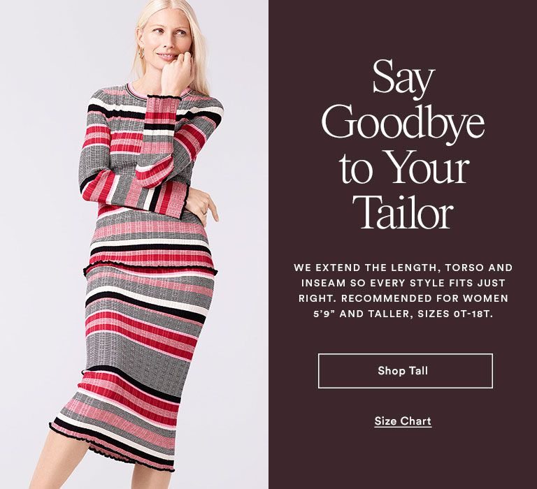 Go To New Heights With Ann Taylor S Flattering Tall Collection