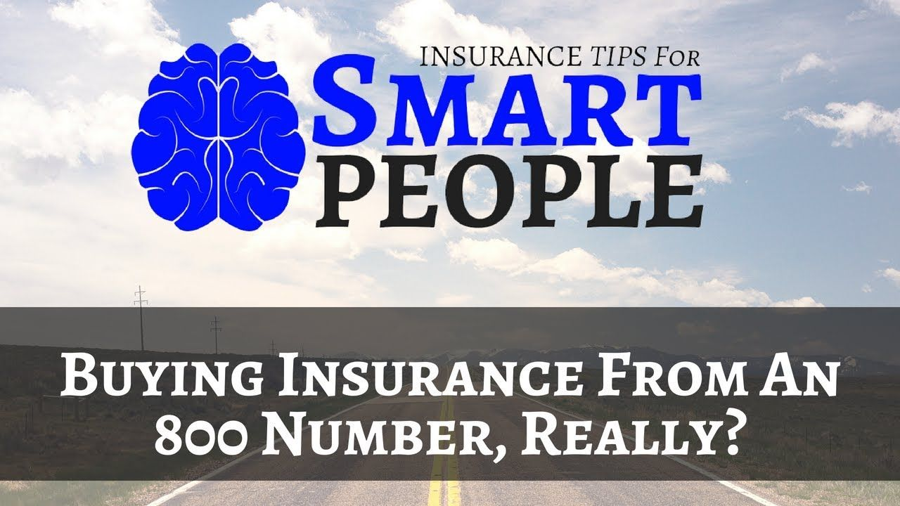 Do You Really Want To Buy Insurance From An 800 Number For Your