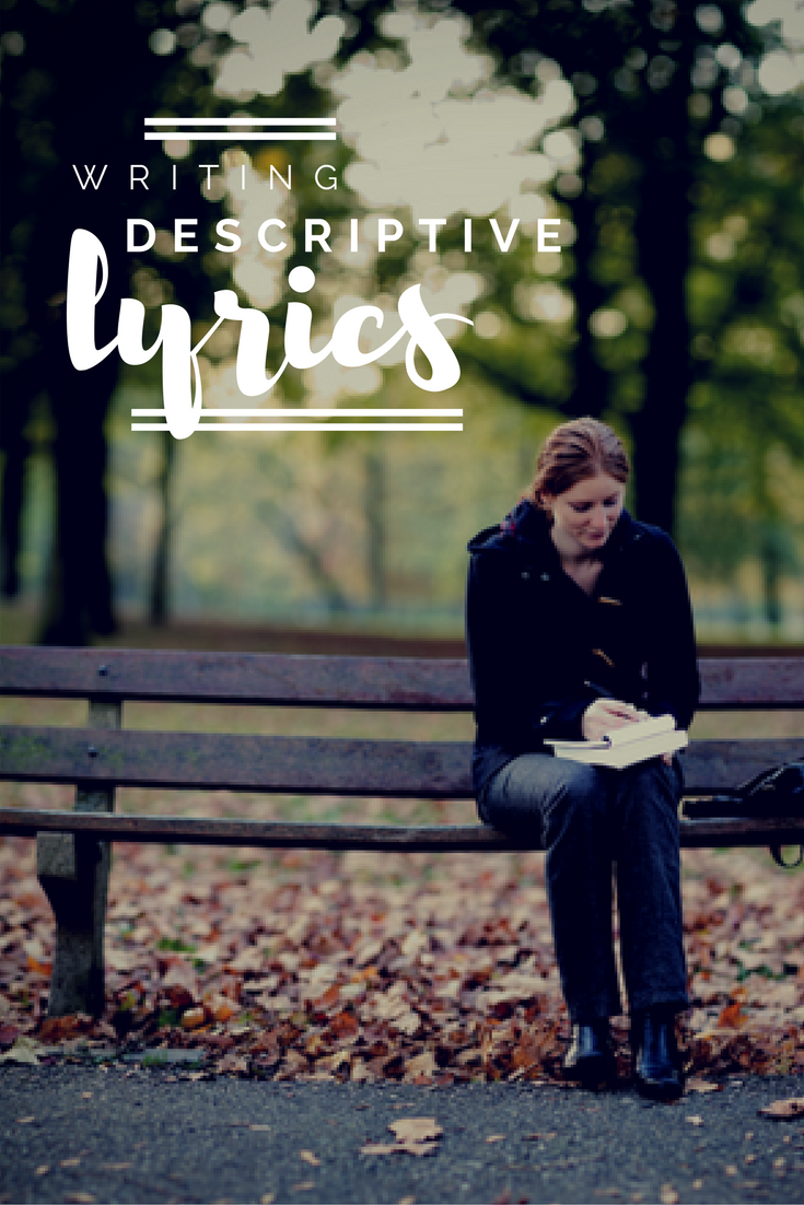 Writing Descriptive Lyrics | Modern Songstress Blog