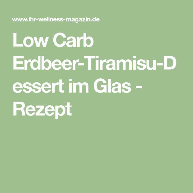 Low Carb Erdbeer-Tiramisu-Dessert im Glas - Rezept für Nachtisch