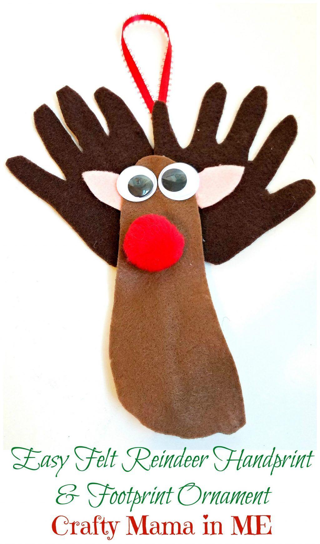 Easy Felt Reindeer Handprint And Footprint Ornament Crafty Mama In Me Reindeer Handprint Handprint Ornaments Christmas Ornaments To Make